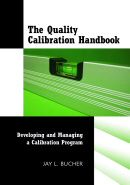 ASQ-H1293-2007 The Quality Calibration Handbook: Developing and Managing a Calibration Program