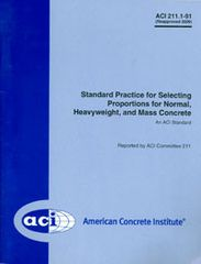 ACI-211.1-91: Standard Practice for Selecting Proportions for Normal, Heavyweight, and Mass Concrete (Reapproved 2009)