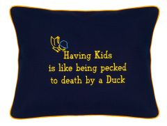 Item # P731 Having kids is like being pecked to death by a duck.