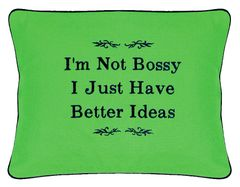 Item # P038 I'm not bossy I just have better ideas.