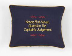Item # P413 Never but never question the captain's judgement.