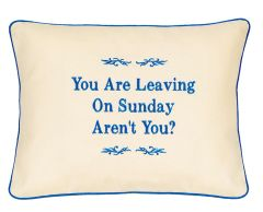 Item # P362 You are leaving on Sunday aren't you.