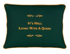 Item # P180 It's hell living with a Queen.
