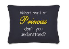 Item # P157 What part of Princess don't you understsnd?