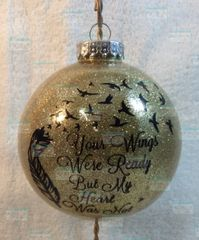 """Your wings were ready but my heart was not 4"""" Ornament"""