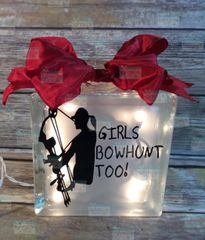 Girls Bowhunt Too! etched glass LightBox