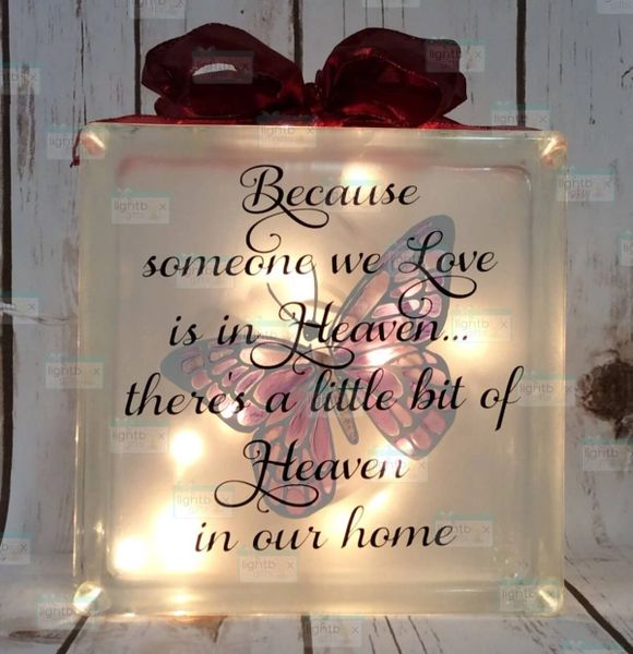 Because someone we love is in Heaven, there's a little bit of Heaven in our home Handpainted etched glass LightBox