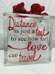 Distance is just a test to see how far love can travel etched glass LightBox