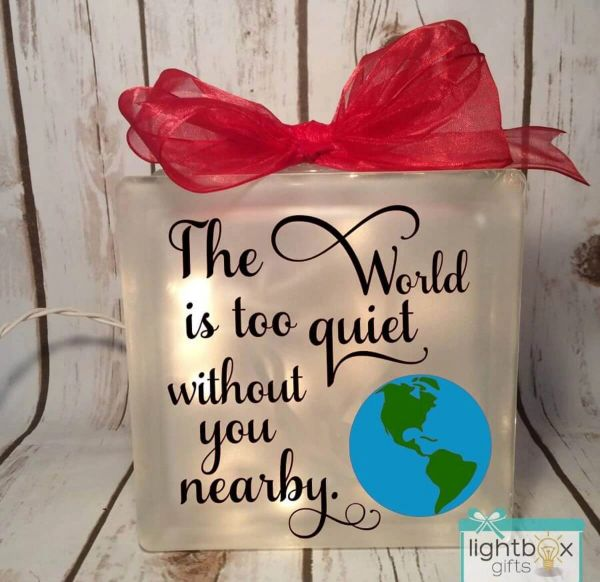 The world is too quiet without you nearby. LightBox