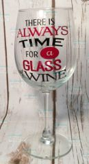 There is always time for a glass of wine wine glass