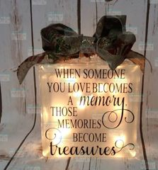 When someone you love becomes a memory, those memories become treasures