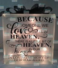 Because Someone We love Is In Heaven, There is a little bit of Heaven in our home etched glass LightBox