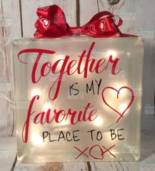 Together is my favorite place to be XOX LightBox