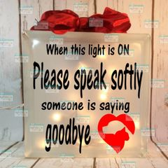 When this light is on Please speak softly euthanasia etched glass lightbox