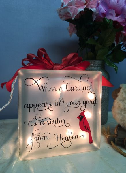 When a Cardinal appears in your yard it's a visitor from Heaven etched glass LightBox