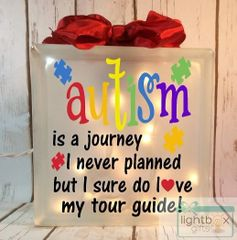 Autism is a journey I never planned but I sure do love my tour guide etched glass LightBox