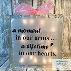A moment in our arms ... a lifetime in our hearts etched glass LightBox