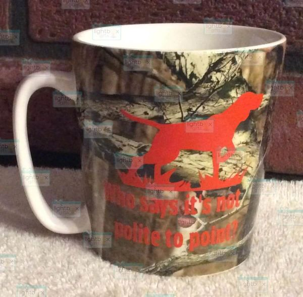 """Bird Hunter Mossy Oak Camouflage coffee cup """"Who says it's not polite to point?"""""""