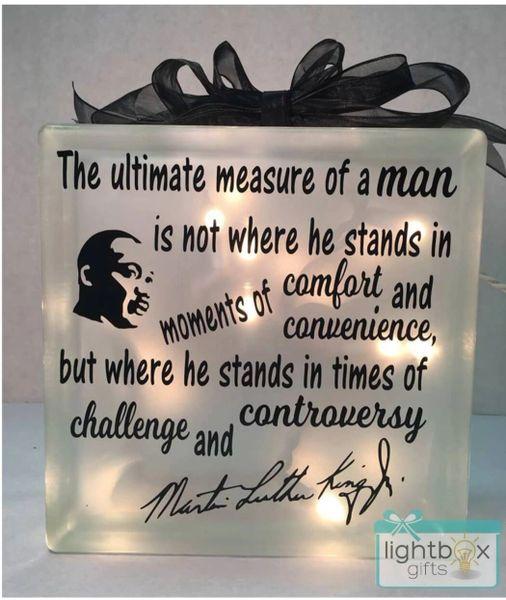 The ultimate measure of a man MLK Jr LightBox