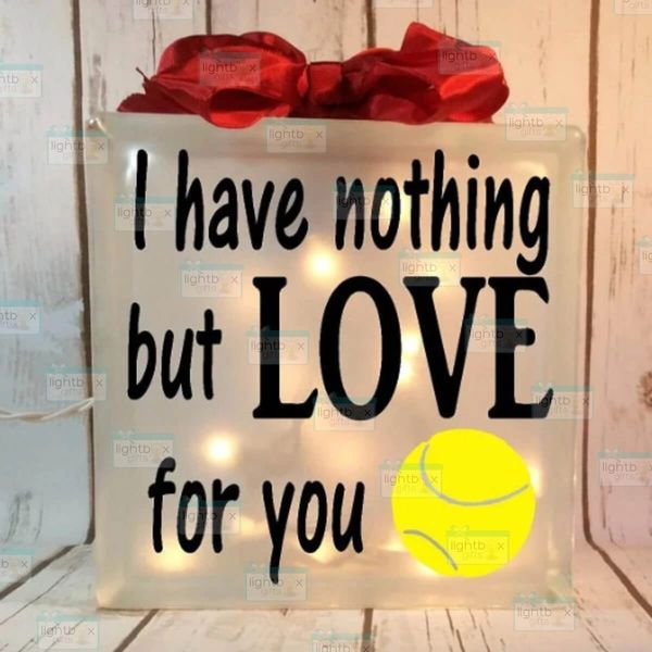I have nothing but LOVE for you Tennis etched glass LightBox