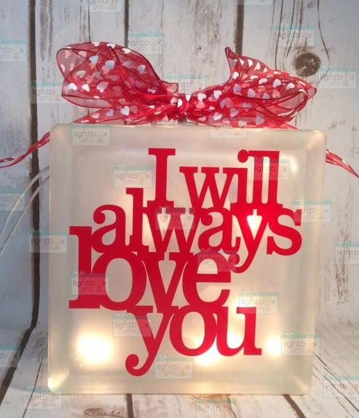 I will always love you etched glass LightBox