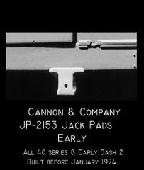 CANNON & CO #2153 JACKING PADS ALL 40 SERIES AND EARLY DASH 2 SD'S