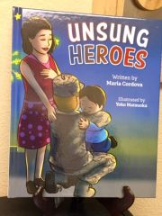 UNSUNG HEROES by Maria Cordova