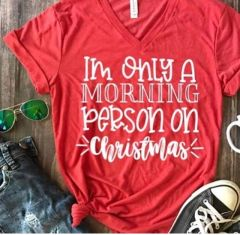 I'm Only a Morning Person on Christmas V-Neck