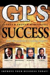 GPS: Goals & Proven Strategies for Success From the Industry's Leading Experts