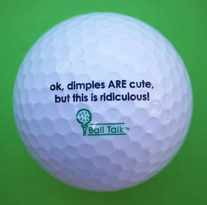 "BallTalk Funny Golf Balls and Gifts ""...dimples ARE cute but this 
