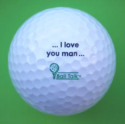 "BallTalk Funny Golf Balls and Gifts ""I love you man"" 