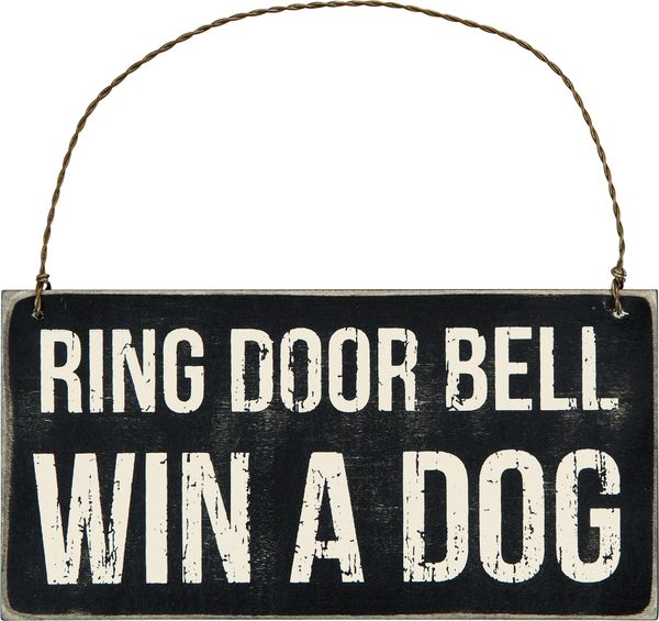 Ring Door Bell Win A Dog Wood Sign Hanging Wall Plaque In The