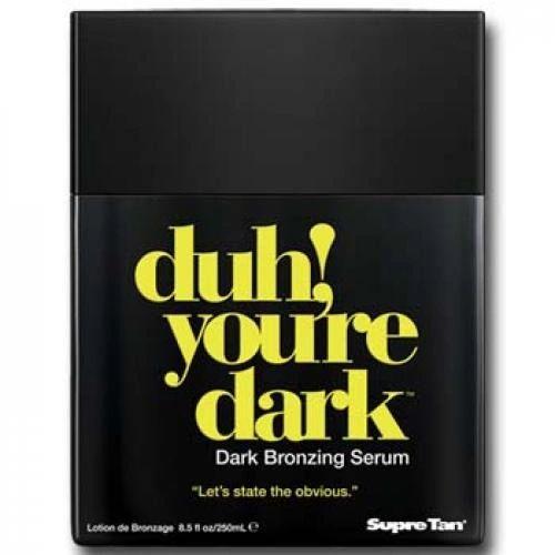 Duh! your Dark!