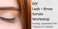 DIY Lash + Brow Serum Workshop