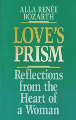 Love's Prism: Reflections from the Heart of a Woman