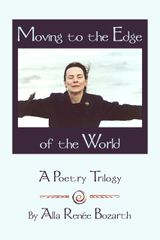 Moving to the Edge of the World — A Poetry Trilogy (Hardcover)