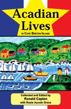 Acadian Lives — in Cape Breton Island
