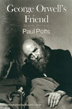 George Orwell's Friend — Selected Writing by Paul Potts
