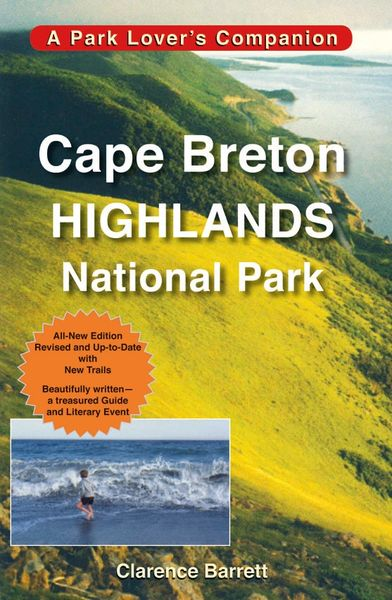 Cape Breton Highlands National Park REVISED — A Park Lover's Companion