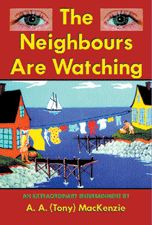 The Neighbours Are Watching — An Extraordinary Entertainment