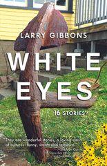 White Eyes — 16 Stories