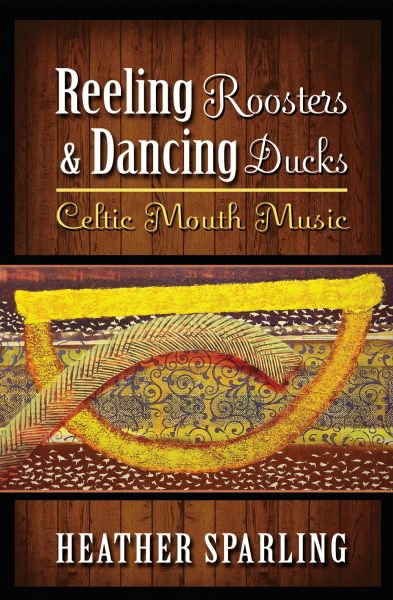 Reeling Roosters & Dancing Ducks — Celtic Mouth Music