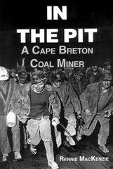 In the Pit — A Cape Breton Coal Miner