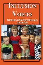 Inclusion Voices — Canadian Child Care Directors Talk About Including Children with Special Needs