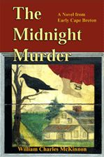 The Midnight Murder — A Novel from Early Cape Breton