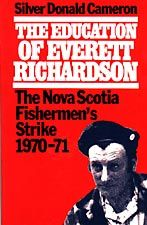 The Education of Everett Richardson — The Nova Scotia Fishermen's Strike 1970–71