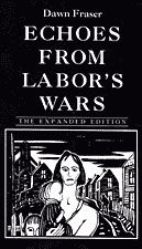 Echoes from Labor's Wars — The Expanded Edition