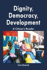 Dignity, Democracy, Development: A Citizen's Reader