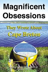 Magnificent Obsessions — They Wrote About Cape Breton