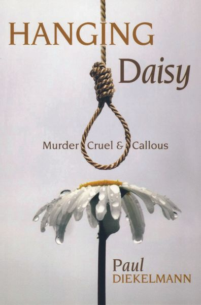 Hanging Daisy—MURDER CRUEL AND CALLOUS